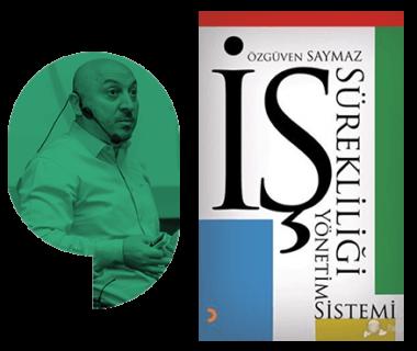 Özgüven Saymaz- İş Sürekliliği Yönetim Sistemi